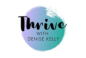 Thrive... with Denise Kelly